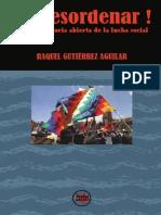 Gutierrez Aguilar, Raquel. 2006. A Desordenar. Por una historia abierta de la lucha social. México