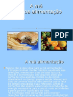 A má alimentação e a boa alimentação