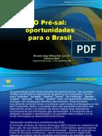 O Pre-Sal - Oportunidades Para o Brasil
