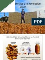 Norman Borlaug y la Revolución Verde [Mayo 7 de 2013].pptx