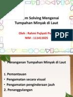 3A_Rahmi Pujiyati Putri_111411025_Problem Solving Tumpahan Minyak Di Laut