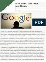 Marketing Digital por Conrado Adolpho – Don't be evil, but be smart_ uma breve análise fria sobre o Google