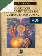 Simbolos fundamentables de la ciencia sagrada - Rene Guénon.pdf
