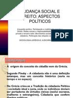 SOCIOLOGIA JURÍDICA E JUDICIÁRIA - AULA 12 - MUDANÇA SOCIAL E DIREITO - ASPECTOS POLÍTICOS