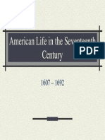 4 - American Life in the Seventeenth Century, 1607 - 1692