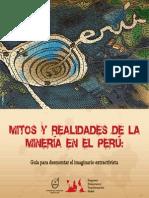 Mitos y Realidades de la Minería en el Perú. Guía para desmontar el imaginario extractivista. 2013.