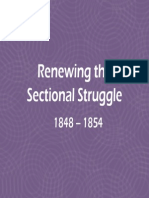 18 - Renewing the Sectional Struggle, 1848 - 1854