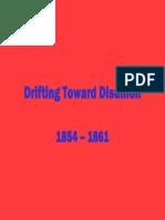 19 - Drifting Toward Disunion, 1854 - 1861