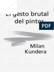 Kundera, Milan - El Gesto Brutal Del Pintor