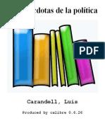 Las Anecdotas de La Politica - Carandell_ Luis