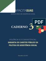CapacitaSUAS. Vigilância socioassistencial - garantia do caráter públivo da política de assistência social