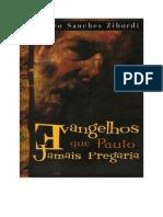 Evangelhos Que Paulo Jamas Pregaria