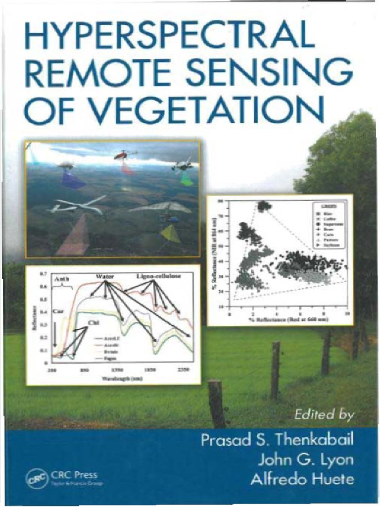 hyperspectral remote sensing of vegetation prasad s thenkabail hyperspectral remote sensing of vegetation prasad s thenkabail john g lyon alfredo huete