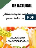 Saúde Natural - Alimentação Saudável para todos os dias