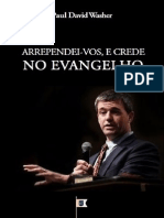 Arrependei-Vos e Crede No Evangelho - Paul David Washer