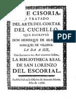 Arte cisoria ó tratado del arte del cortar del cuchillo por Don Henrique de Aragon, Marques de Villena  año 1766