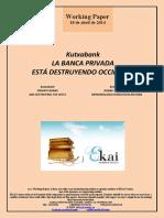 Kutxabank. LA BANCA PRIVADA ESTÁ DESTRUYENDO OCCIDENTE (Es) Kutxabank. PRIVATE BANKS ARE DESTROYING THE WEST (Es) Kutxabank. BANKU PRIBATUAK MENDEBALDEA HONDATZEN ARI DIRA (Es)