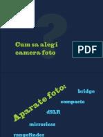 Cum Sa-ti Alegi Camera Foto