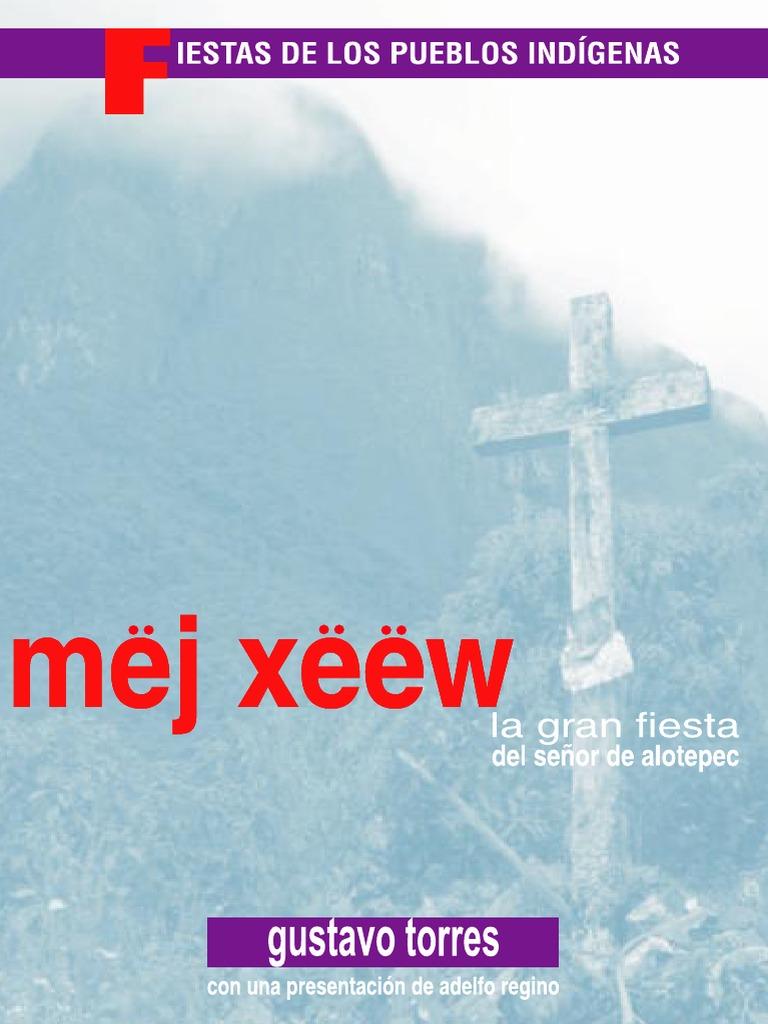 Mëj Xëëw. La gran fiesta del señor de Alotepec