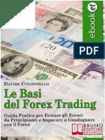 (eBook E-Book) Le Basi Del Forex Trading. Come Evitare Gli Errori Da Principianti e Imparare a Guadagnare Con Il Forex (Borsa , Guadagnare)