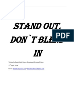 STAND OUT, DON`T BLEND IN