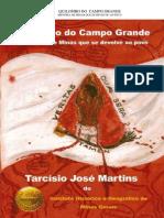 Quilombo do Campo Grande - História de Minas Que Se Devolve ao Povo - Tarcísio José Martins - Instituto Histórico e Geográfico de Minas Gerais.pdf