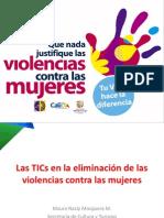 LAS TICs EN LA ELIMINACIÒN DE LAS VIOLENCIAS CONTRA LAS MUJERES.ppt