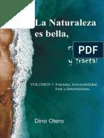 La Naturaleza Es Bella Caotica y Fractal Volumen I