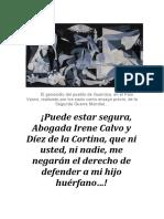¡Puede estar segura, Abogada Irene Calvo y Díez de la Cortina, que ni usted, ni nadie, me negarán el derecho de defender a mi hijo huérfano…!