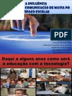 A INFLU+èNCIA DOS MEIOS DE COMUNICA+ç+âO DE