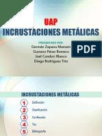 Incrustación - METÁLICA