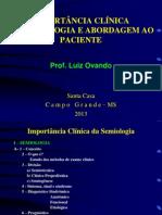 A importância Clínica da Semiologia e Abordagem ao Paciente (Dr. Luiz Ovando)