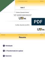 Introdução a Disciplina de Sistemas de Controle 1 - Aula 03 -- Cristiano Quevedo Andrea
