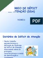 DISTÚRBIO DE DÉFICT DE ATENÇÃO (DDA).ppt