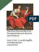REVISTA DISCUTINDO CLIO- Vol 1- ano 1-2014. Publicaçao Trimestral Janeiro-Março-2014