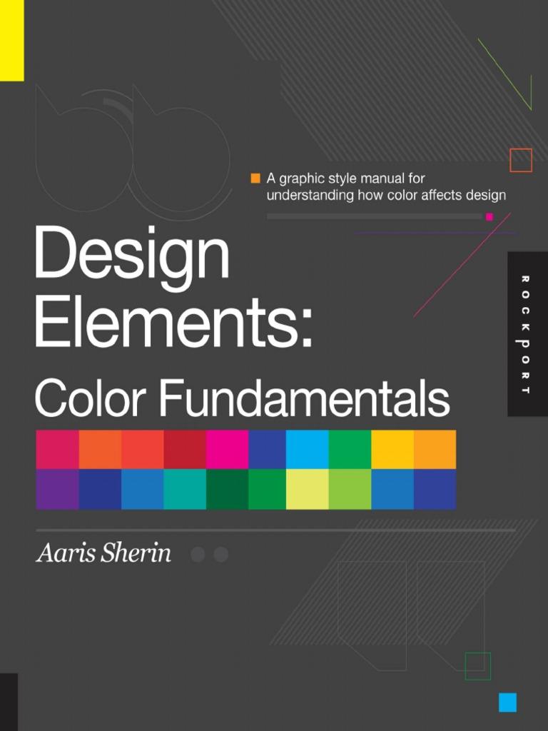 Design Elements, Color Fundamentals by Aaris Sherin | Color ...