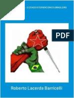 Estatismo Petralha - O Estado Intervencionista Brasileiro - Roberto Lacerda Barricelli