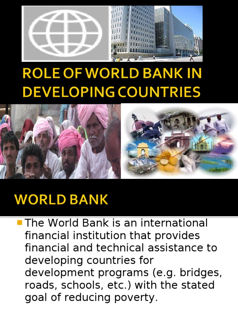 role of world bank in developing countries international role of world bank in developing countries international development association world bank