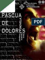 PASCUA DE DOLORES - Novela 2007 - Chester Swann - PortalGuarani