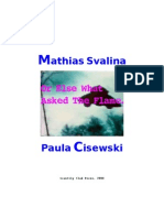"""Or Else What Asked The Flame"" by Mathias Svalina & Paula Cisewski"