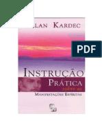 Allan Kardec - (1858) Instruções Práticas Sobre as Manifestações Espíritas