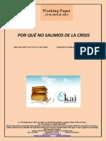 POR QUÉ NO SALIMOS DE LA CRISIS (Es) WHY WE DON'T GET OUT OF THE CRISIS (Es)  ZERGATIK EZ GARA KRISIALDITIK ATERATZEN (Es)