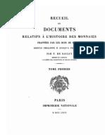 Recueil de documents relatifs à l'histoire des monnaies frappées par les rois de France depuis Philippe II jusqu'à François Ier. T. I / par F. de Saulcy