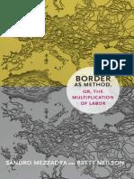 Sandro Mezzadra Border as Method or the Multiplication of Labor