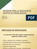 criteriosparalaselecciondeequiposdecristalizacion-120507201336-phpapp01.ppt