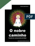 O Nobre Caminho ( 1 ) !!!