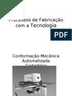 Processos de Fabricação com a tecnologia