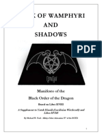 Book of Wamphyri and Shadows Manifesto of the Black Order of the Dragon Based on Liber HVHI A Supplement to Yatuk Dinoih (Luciferian Witchcraft) and Liber HVHI By Michael W. Ford. Akhtya Seker Arimanius IVº of the BOTD
