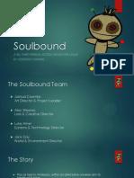 Soulbound Presentation (Slides)