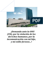 ¡Demanda ante la ONU (UN), por la violación de los derechos humanos, por la incomunicación con mi hijo, y mi exilio forzoso...!